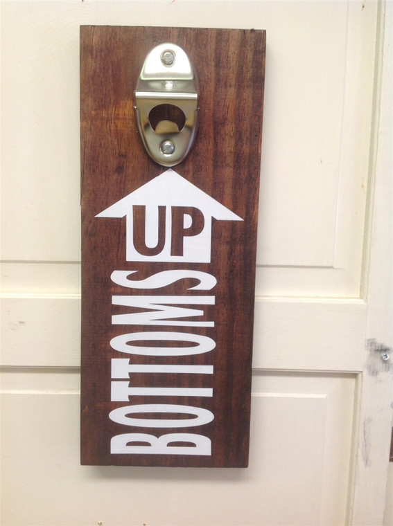 Bottoms Up Bottle Opener Wooden Sign