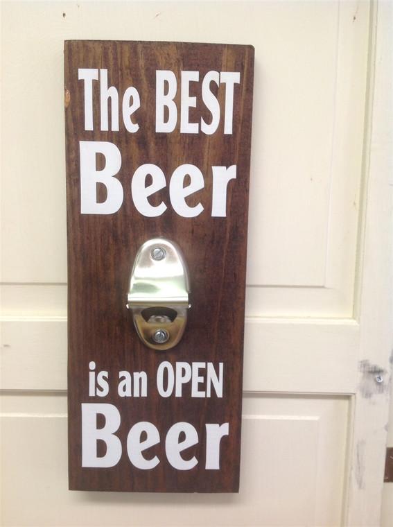 The best beer is an open beer bottle opener wooden sign