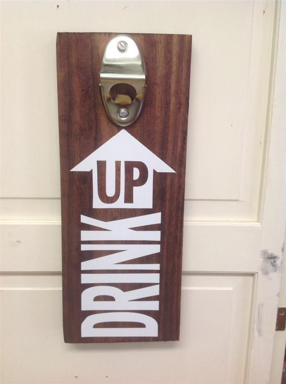 Drink Up Bottle Opener Wooden Sign