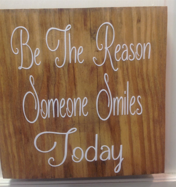 Be the reason someone smiles today sign