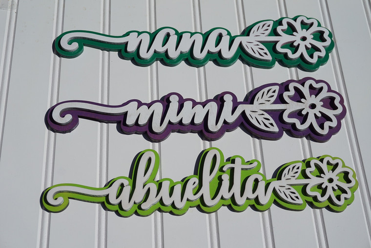 Laser cut Flowers Mom, Mommy, Mama, Grandma, Memaw,Abulita -perfect gift for Mother's day
