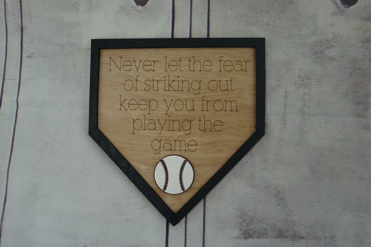 """Laser Cut Softball/Baseball """"Never let the fear of striking out..."""" Sign"""
