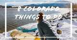 8 Colorado Ways to Enjoy the Long Weekend this Month