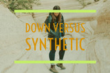How to Choose: Down versus Synthetic