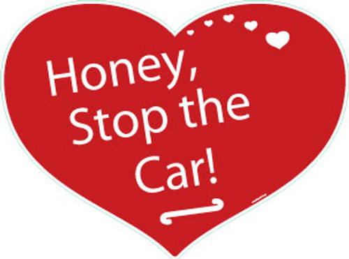 Honey, Stop the Car! Corrugated Heart Sign