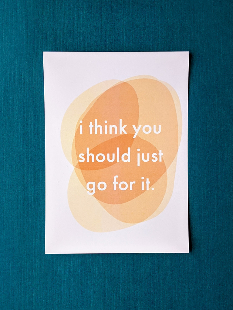 Just go for it Art Print