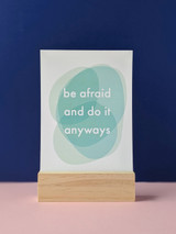 Be afraid and do it anyways Art Print