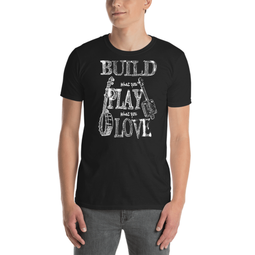 """Build What You Play What You Love"" Cigar Box Guitar T-shirt (White on Dark)"