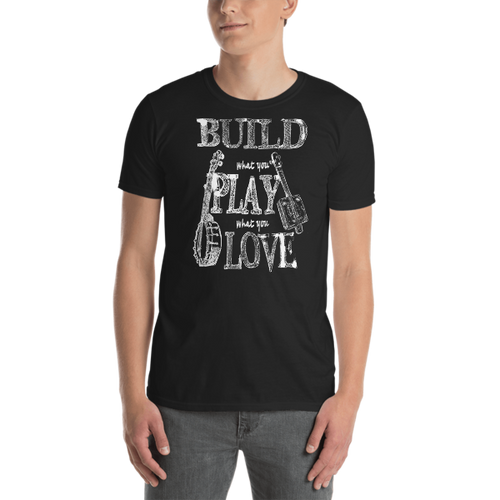 """""""Build What You Play What You Love"""" Cigar Box Guitar T-shirt (White on Dark)"""