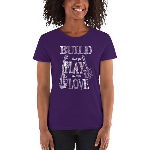 """Build What You Play What You Love"" Women's Short-sleeve T-shirt"