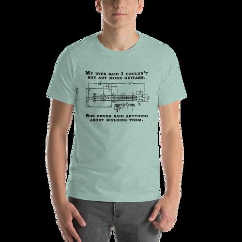"""My Wife Said No More Guitars"" Premium Unisex T-Shirt (Dark Print on Light Fabric)"