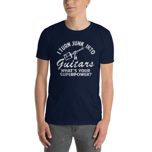 """""""I Turn Junk Into Guitars, What's Your Superpower?"""" Basic Unisex T-Shirt"""