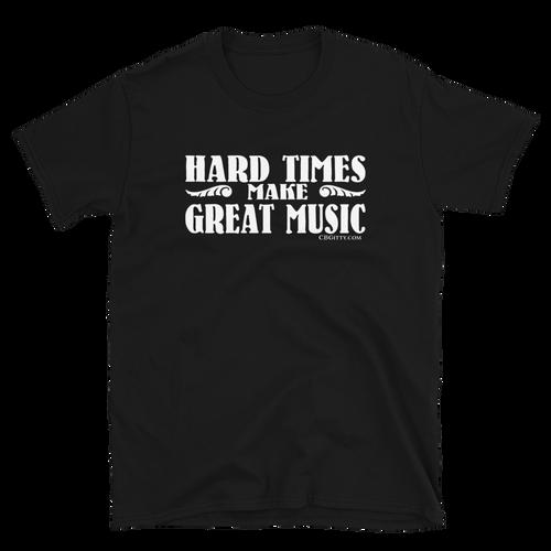 Hard Times Make Great Music (Style 2) Basic Unisex T-Shirt