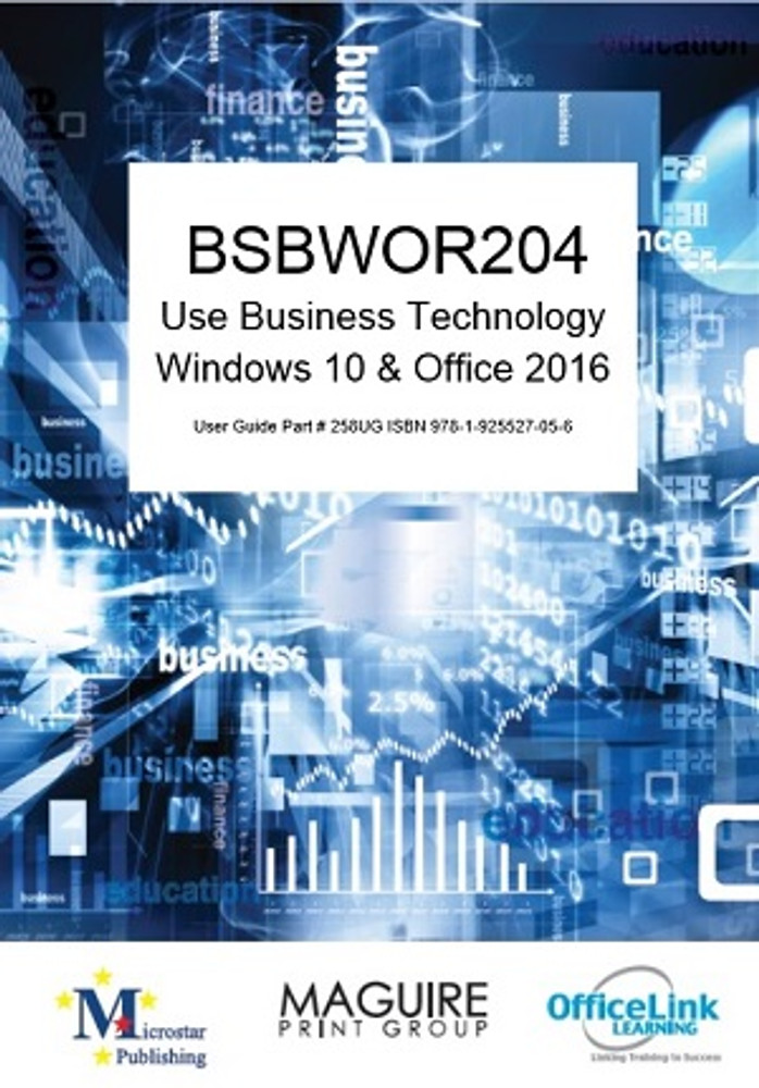 BSBWOR204 Use Business Technology Windows 10 and Office 2016
