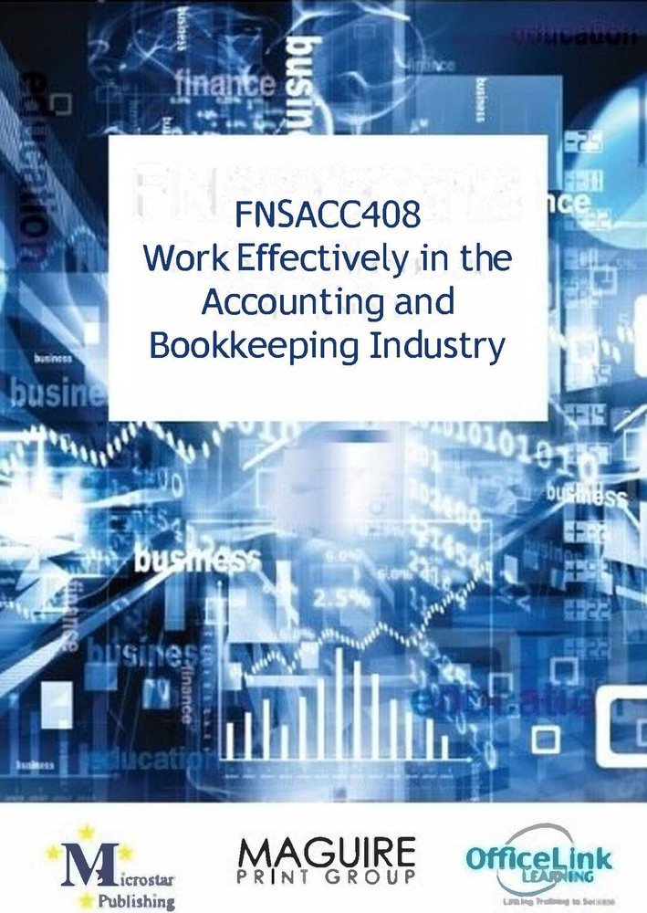 FNSACC408 Work Effectively in the Accounting and Bookkeeping Industry 2nd Edition