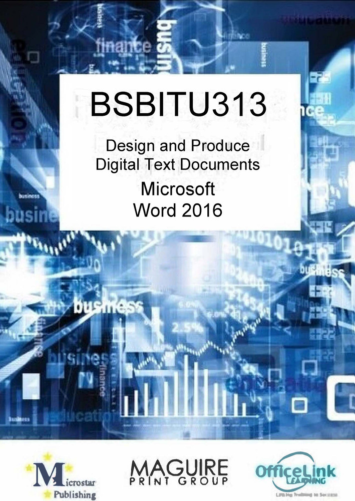 BSBITU313 Design and Produce Digital Text Documents Word 2016