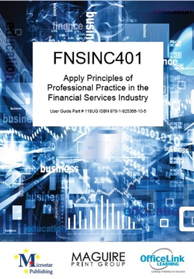 FNSINC401 Apply Principles of Professional Practice to Work in the Financial Services Industry