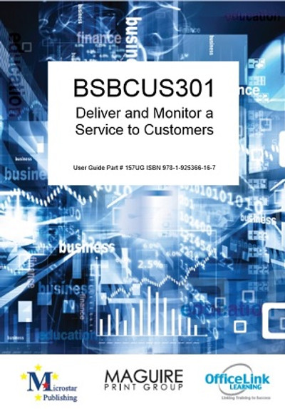 BSBCUS301 Deliver and Monitor a Service to Customers