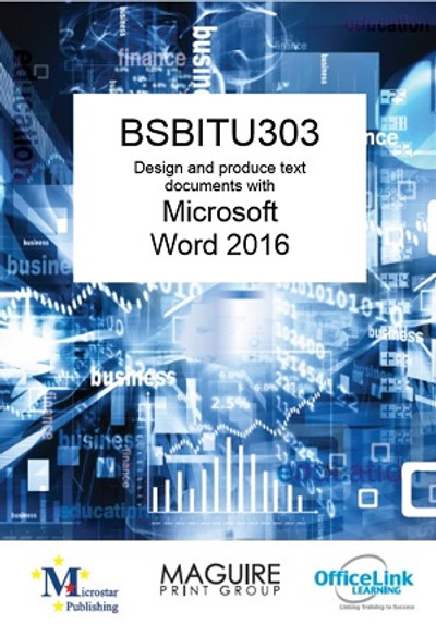 BSBITU303 Design and Produce Text Documents with Word 2016