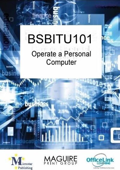BSBITU101 Operate a Personal Computer