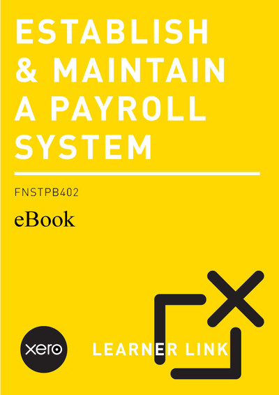 FNSTPB402 eBook Establish and Maintain Payroll Systems with Xero Second Edition
