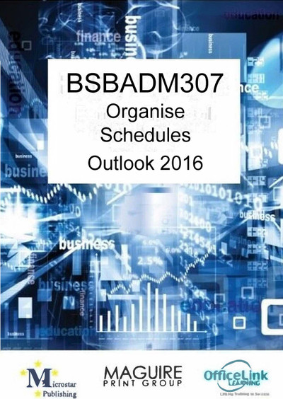 BSBADM307 Organise Schedules with Outlook 2016