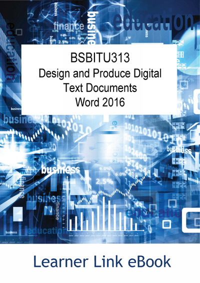 BSBITU313 eBook Design and Produce Digital Text Documents Word 2016