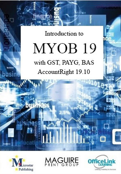 Introduction to MYOB 19 with GST, PAYG, BAS AccountRight 19.10
