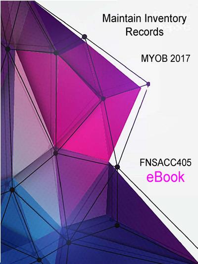 FNSACC405 eBook Maintain Inventory Records MYOB 2017