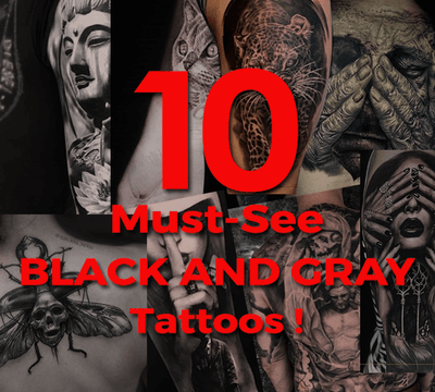 10 Must-See Black and Gray Tattoos!