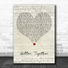 Luke Combs Better Together Script Heart Song Lyric Quote Music Print