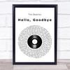 The Beatles Hello, Goodbye Vinyl Record Song Lyric Wall Art Print