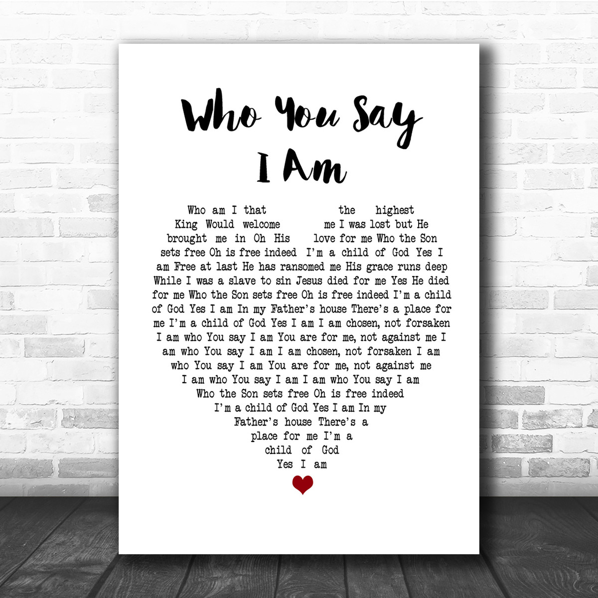 Hillsong Worship Who You Say I Am Heart Song Lyric Quote Print