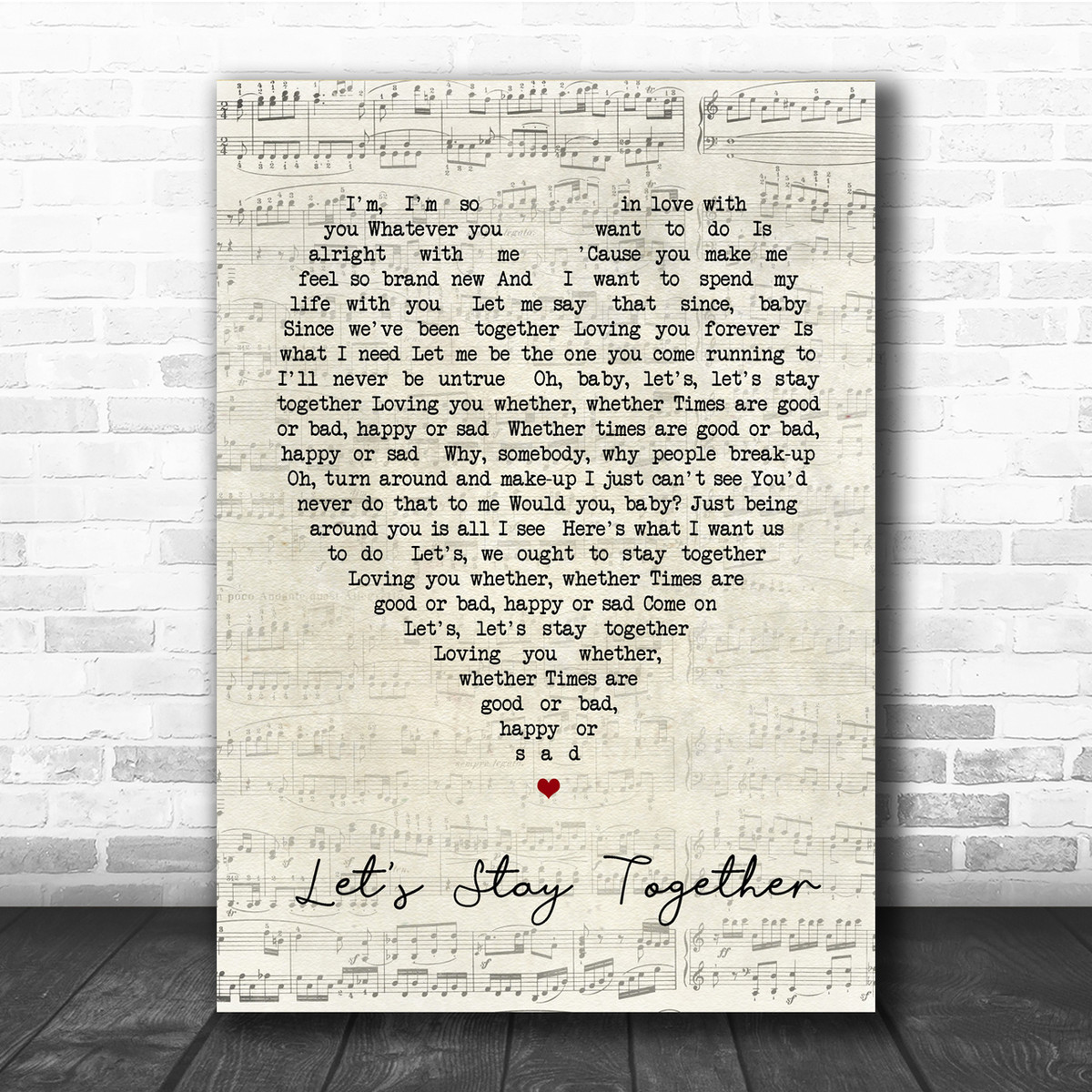 Let/'s Stay Together Script Heart Quote Song Lyric Print