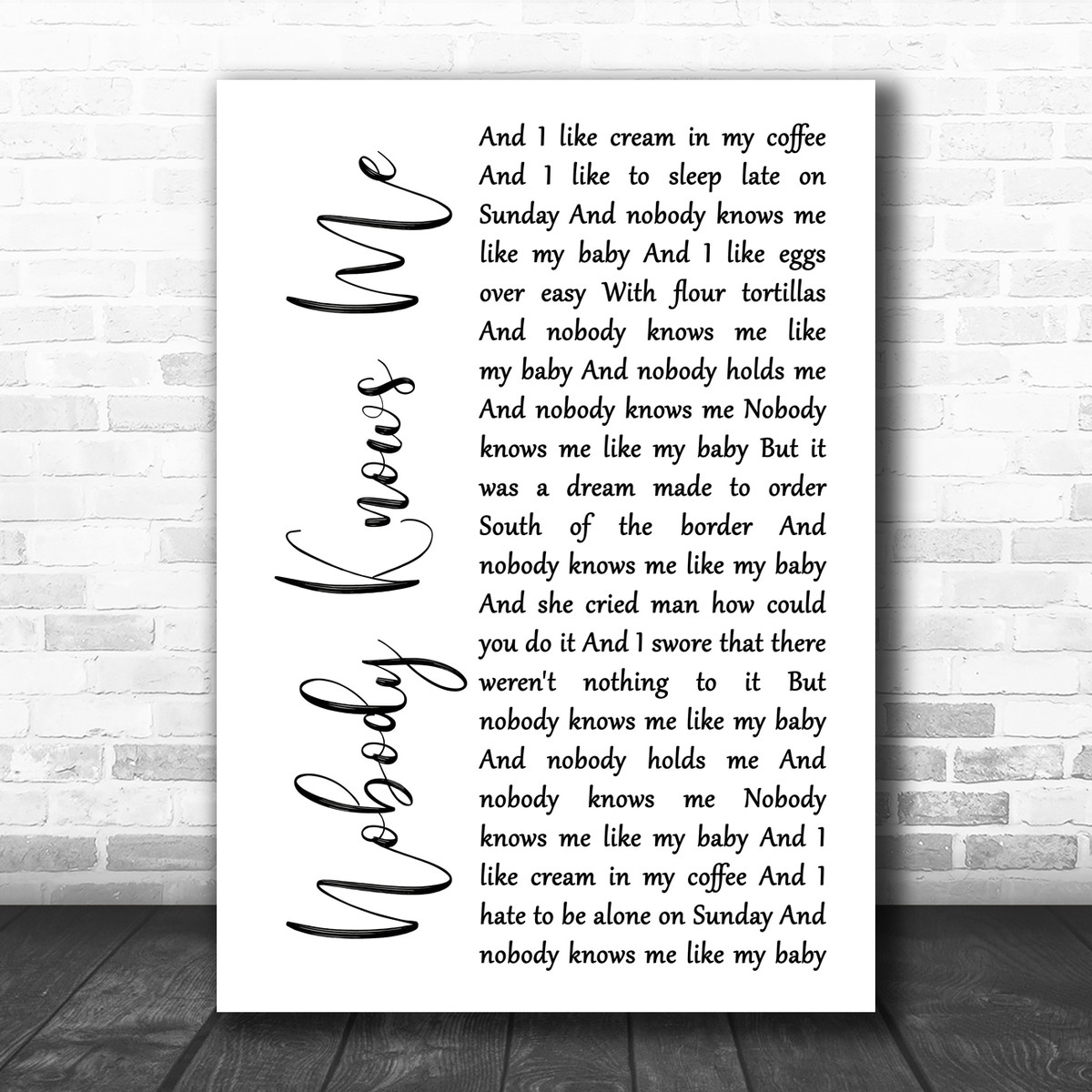 Lyle Lovett Nobody Knows Me White Script Song Lyric Print Song Lyric Designs Nobody knows nobody knows but me that i sometimes cry if i could pretend that i'm asleep when my tears start to fall i peek out from behind these walls i think. song lyric designs