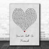 James Taylor You've Got A Friend Grey Heart Quote Song Lyric Print