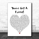 James Taylor You've Got A Friend Heart Song Lyric Quote Print