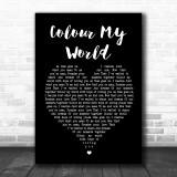 Chicago Colour My World Black Heart Song Lyric Music Wall Art Print