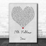 Shinedown I'll Follow You Grey Heart Quote Song Lyric Print