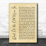 Toby Keith Don't Let the Old Man In Rustic Script Song Lyric Quote Print