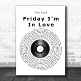 The Cure Friday I'm In Love Vinyl Record Song Lyric Poster Print