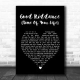Green Day Good Riddance (Time Of Your Life) Black Heart Song Lyric Print