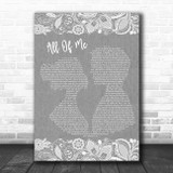 John Legend All Of Me Burlap & Lace Grey Song Lyric Quote Print