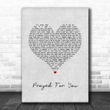 Matt Stell Prayed For You Grey Heart Song Lyric Print