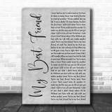 Tim McGraw My Best Friend Rustic Script Grey Song Lyric Quote Print