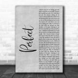 Ed Sheeran Perfect Rustic Script Grey Song Lyric Quote Print