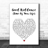 Green Day Good Riddance (Time Of Your Life) White Heart Song Lyric Print