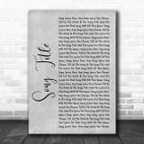 Any Song Lyrics Custom Grey Rustic Script Personalized Lyrics Print