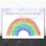 Simon & Garfunkel Bridge Over Troubled Water Watercolour Rainbow & Clouds Song Lyric Quote Music Print