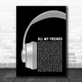 LCD Soundsystem All My Friends Grey Headphones Song Lyric Quote Music Print